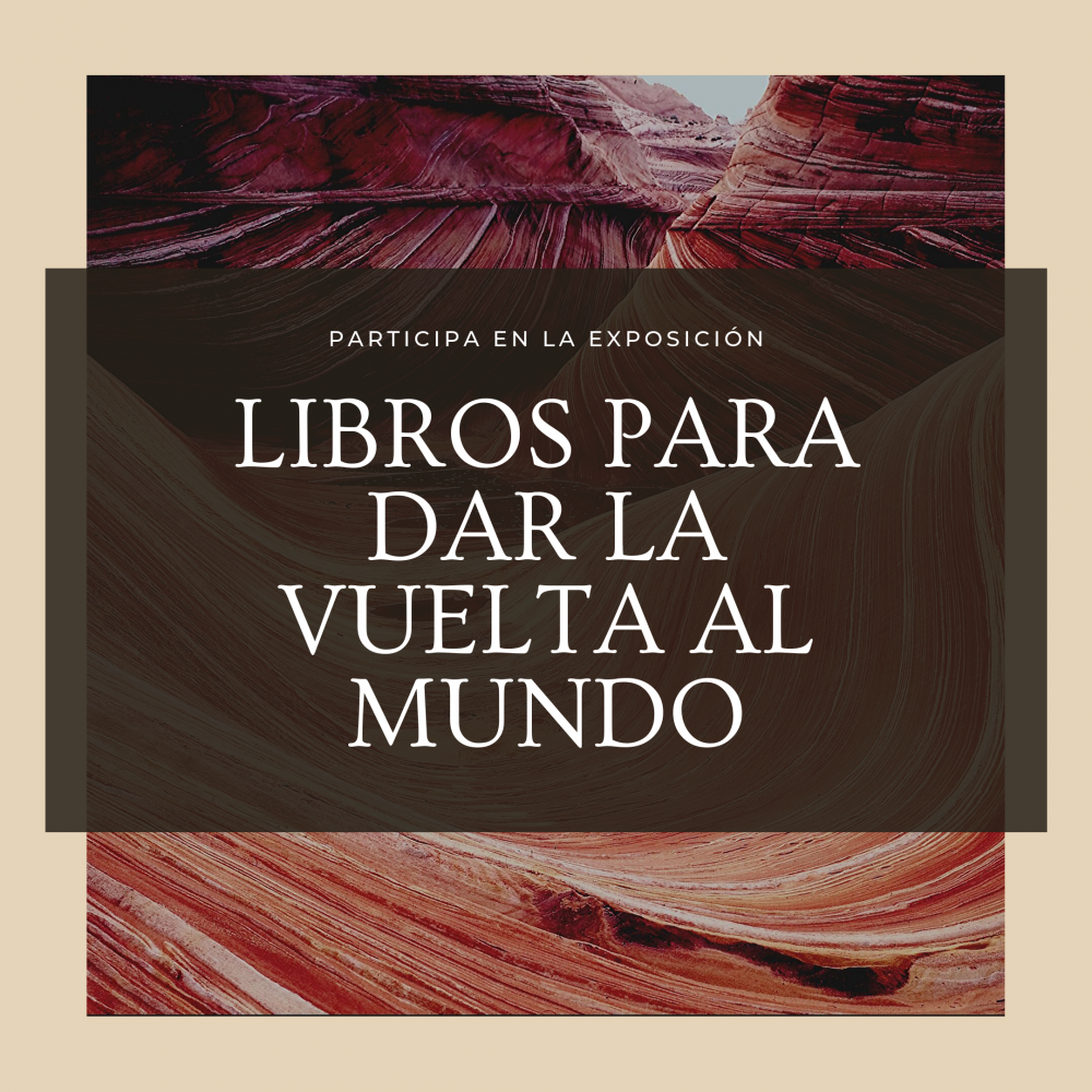 Participa en la exposición «Libros para dar la vuelta al mundo»